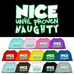 Nice until proven Naughty Screen Print Pet Shirt