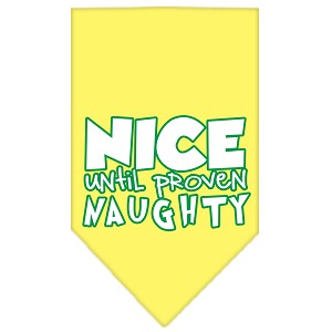 Nice until proven Naughty Screen Print Pet Bandana Yellow Size Large