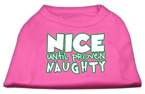 Nice until proven Naughty Screen Print Pet Shirt Bright Pink Sm (10)