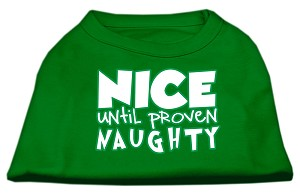 Nice until proven Naughty Screen Print Pet Shirt Emerald Green Med (12)