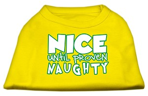 Nice until proven Naughty Screen Print Pet Shirt Yellow XS (8)