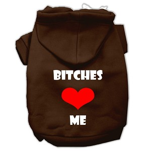 Bitches Love Me Screen Print Pet Hoodies Brown Size Sm (10)