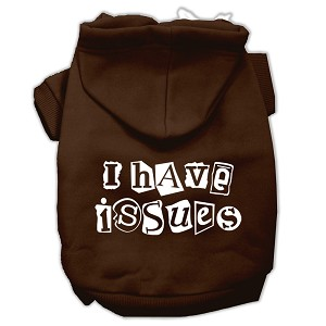I Have Issues Screen Printed Dog Pet Hoodies Brown Size XS (8)