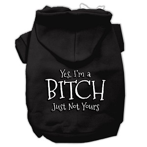 Yes Im a Bitch Just not Yours Screen Print Pet Hoodies Black Size XXL (18)