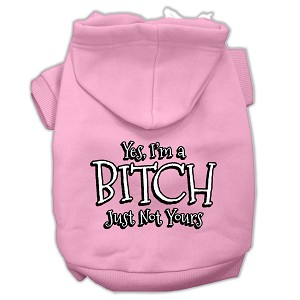 Yes Im a Bitch Just not Yours Screen Print Pet Hoodies Light Pink Size Med (12)