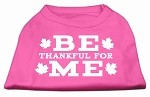 Be Thankful for Me Screen Print Shirt Bright Pink XS (8)