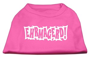 Ehrmagerd Screen Print Shirt Bright Pink XXL (18)