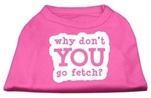 You Go Fetch Screen Print Shirt Bright Pink Lg (14)