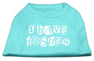 I Have Issues Screen Printed Dog Shirt Aqua XXL (18)