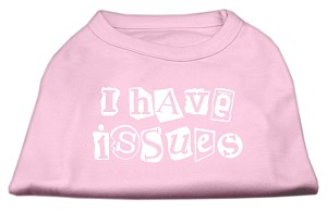 I Have Issues Screen Printed Dog Shirt Light Pink XS (8)