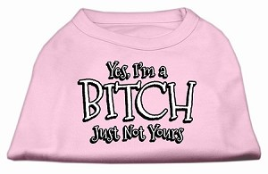 Yes Im a Bitch Just not Yours Screen Print Shirt Light Pink XL (16)