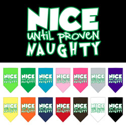Nice until proven Naughty Screen Print Pet Bandana