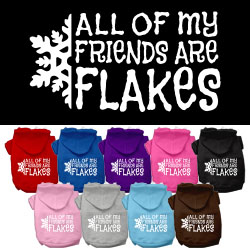 All my Friends are Flakes Screen Print Pet Hoodies