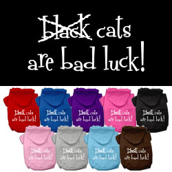 Black Cats are Bad Luck Screen Print Pet Hoodies