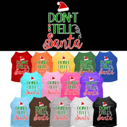 Don't Tell Santa Screen Print Dog Shirt