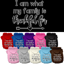 I Am What My Family is Thankful For Screen Print Dog Hoodie
