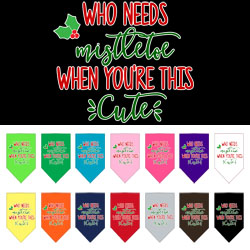 Who Needs Mistletoe Screen Print Bandana