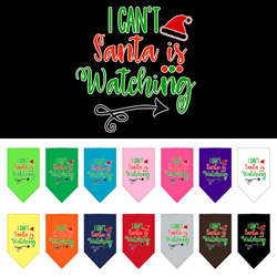 I Can't, Santa is Watching Screen Print Bandana