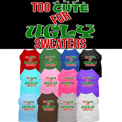 Too Cute for Ugly Sweaters Screen Print Dog Shirt
