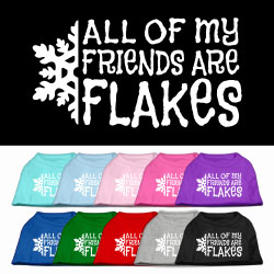 All my friends are Flakes Screen Print Pet Shirt