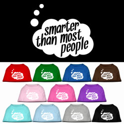 Smarter than Most People Screen Printed Dog Shirt