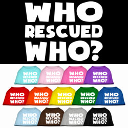Who Rescued Who Screen Print Pet Shirt