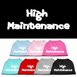 High Maintenance Screen Print Pet Shirts