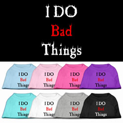 I Do Bad Things Screen Print Pet Shirts