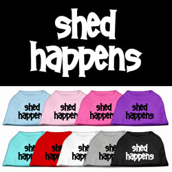 Shed Happens Screen Print Pet Shirt