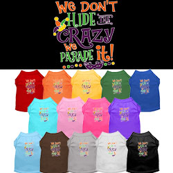 We Don't Hide the Crazy Screen Print Mardi Gras Dog Shirt