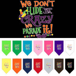 We Don't Hide the Crazy Screen Print Mardi Gras Bandana