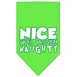 Nice until proven Naughty Screen Print Pet Bandana Lime Green Size Small