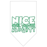 Nice until proven Naughty Screen Print Pet Bandana White Size Small