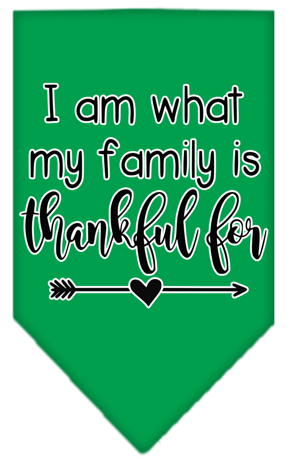 I Am What My Family is Thankful For Screen Print Bandana Emerald Green Small