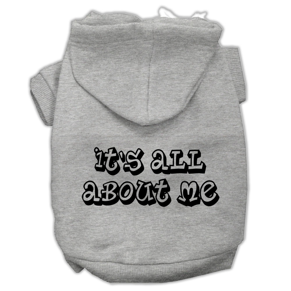 It's All About Me Screen Print Pet Hoodies Grey Size XL