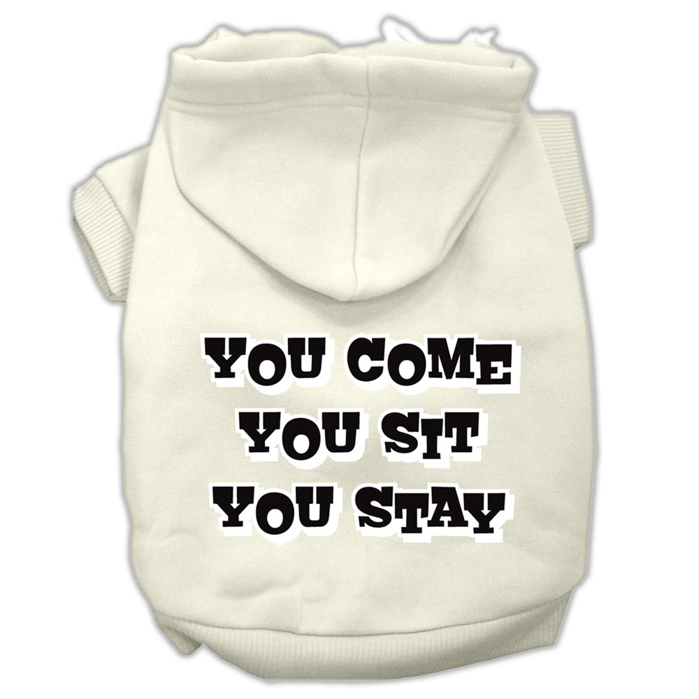 You Come, You Sit, You Stay Screen Print Pet Hoodies Cream Size XS