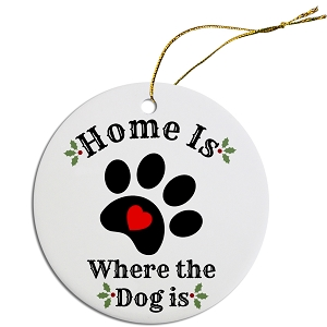 Round Christmas Ornament Home is where the Dog is