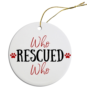 Round Christmas Ornament Who Rescued Who