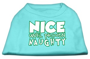 Nice until proven Naughty Screen Print Pet Shirt Aqua Lg (14)