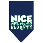 Nice until proven Naughty Screen Print Pet Bandana Navy Size Large