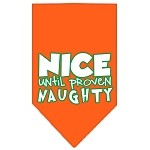 Nice until proven Naughty Screen Print Pet Bandana Orange Size Large
