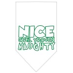 Nice until proven Naughty Screen Print Pet Bandana White Size Large
