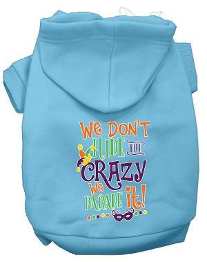 We Don't Hide the Crazy Screen Print Mardi Gras Dog Hoodie Baby Blue M