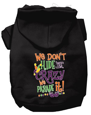 We Don't Hide the Crazy Screen Print Mardi Gras Dog Hoodie Black M