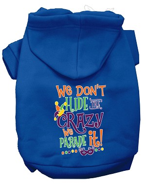 We Don't Hide the Crazy Screen Print Mardi Gras Dog Hoodie Blue XL