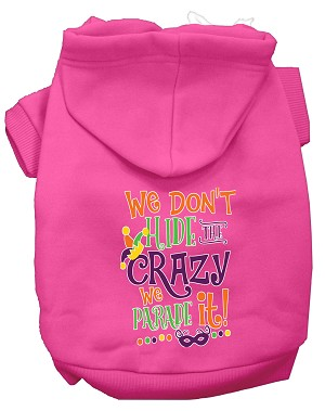 We Don't Hide the Crazy Screen Print Mardi Gras Dog Hoodie Bright Pink XXXL