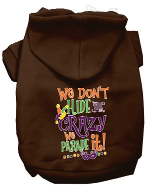 We Don't Hide the Crazy Screen Print Mardi Gras Dog Hoodie Brown XXL