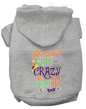 We Don't Hide the Crazy Screen Print Mardi Gras Dog Hoodie Grey XL