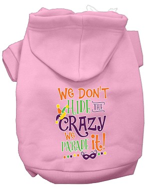We Don't Hide the Crazy Screen Print Mardi Gras Dog Hoodie Light Pink XXL