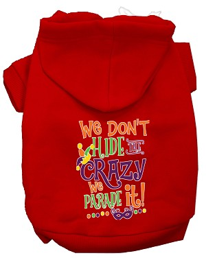 We Don't Hide the Crazy Screen Print Mardi Gras Dog Hoodie Red XXL
